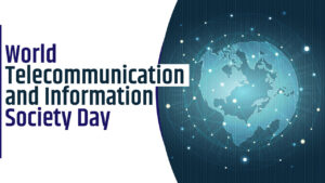 World Telecommunication and Information Society Day 2021 Theme, History, Significance, Wishes Quotes