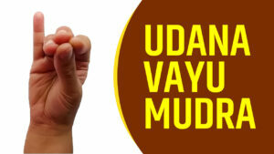How to do Udana Vayu Mudra: Its Steps and Benefits