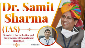 Dr Samit Sharma: An IAS who works diligently & differently to bring a positive change in society